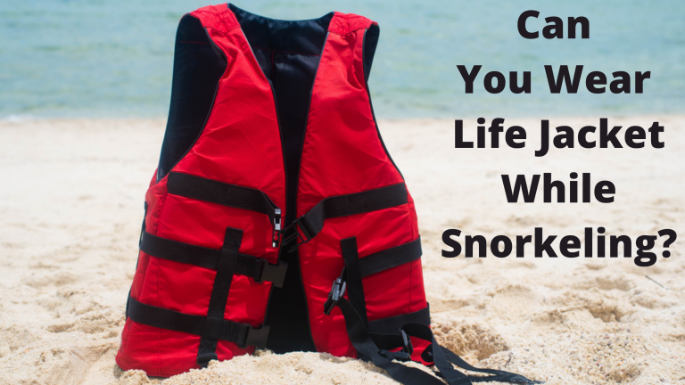 Can You Wear Life Jacket While Snorkeling?